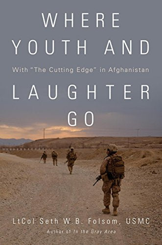 Where Youth and Laughter Go: With The Cutting Edge in Afghanistan