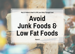 Rule #7:  Avoid Junk Foods & Low Fat Foods