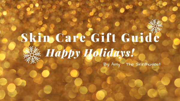 Holiday Skin Care Gift Guide by Our PA~ Amy