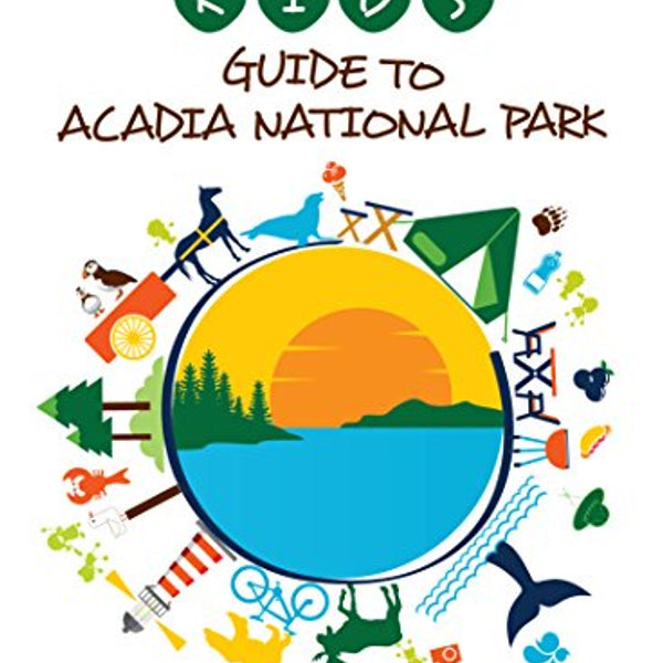 Kids Guide to Acadia National Park