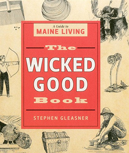 The Wicked Good Book: A Guide to Maine Living