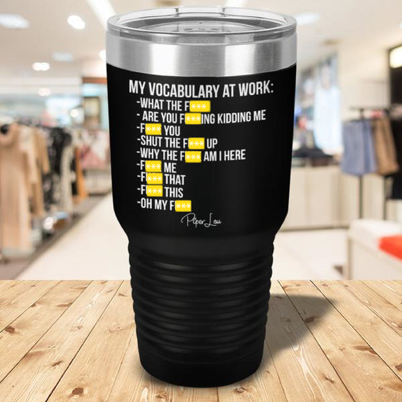 My Vocabulary at Work Laser Etched Tumbler Black