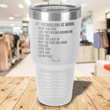 My Vocabulary at Work Laser Etched Tumbler White