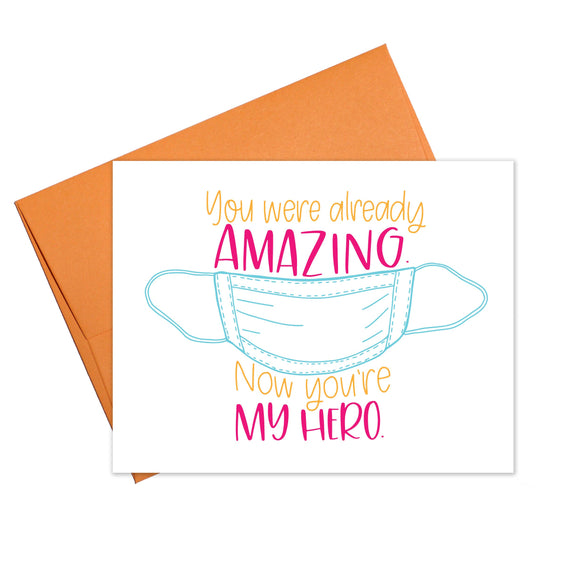 You're My Hero Quarantine Greeting Card - Stamp Included