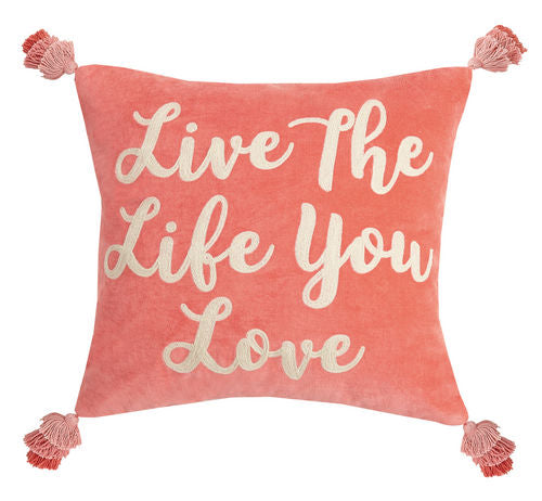 Live the Life You Love Tassels Pillow