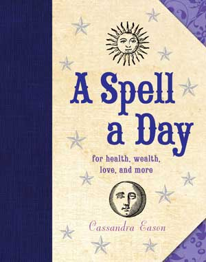 A Spell a Day by Cassandra Eason   Hardcover Edition