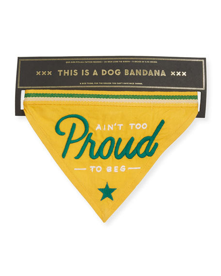 Ain't Too Proud To beg Dog Bandana