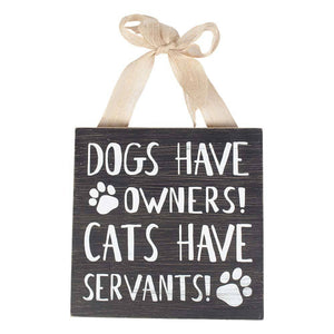 Cats Have Servants - Wall Decor