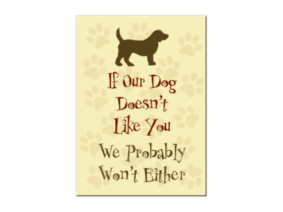 If Our Dog Doesn't Like You - Magnet