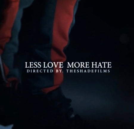 "Music Video:"" Less Love More Hate "" By Sean Bennet"
