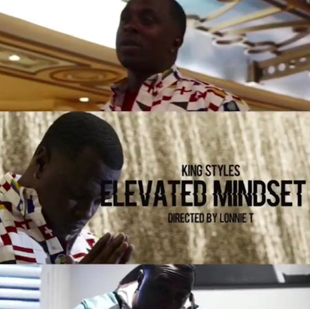 "Music Video: ""Elevated Mindset"" By King Stylez"