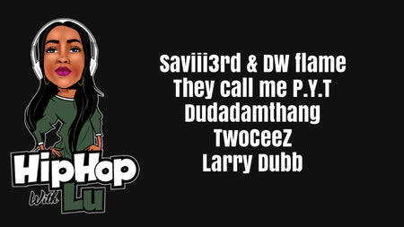HIP HOP WITH LU (SAVIII 3RD, DW FLAME, LARRY DUBB, TWOCEEZ, DUDADAMNTHANG, P.Y.T)