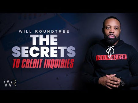 Credit Inquiries And The Secrets To Them By Will Roundtree