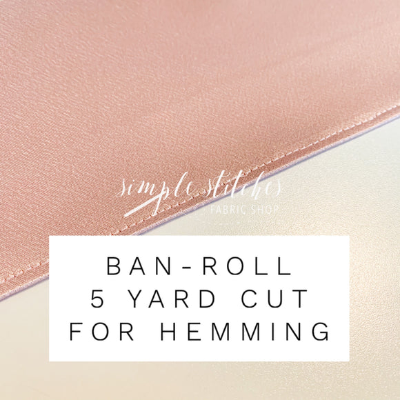 Ban-Roll 5 yard cut for Hemming