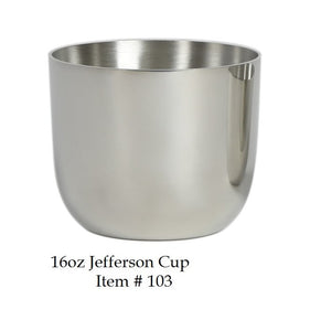 "Jefferson Cup 16 oz - Item #103 - 3 1/8"" tall 3 7/8"" wide"