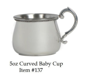 "Curved Baby Cup 5 oz with Beaded Lip - Item #137 - 1/4 tall 2 7/8"" wide"