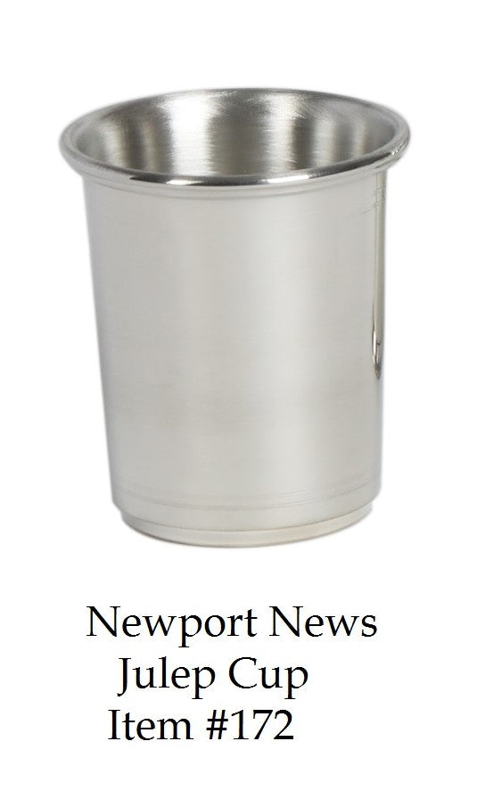 New Port News 10 oz. Julep Cup - Item #172 - 3 1/8 tall 3 1/4 wide