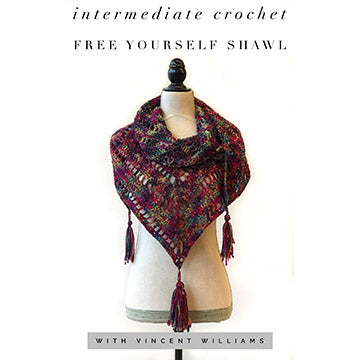 Intermediate Crochet Class: Free Yourself Shawl