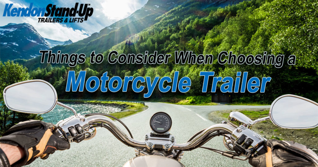 Things to Consider When Choosing a Motorcycle Trailer