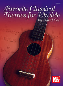 Favorite Classical Themes for Ukulele by David Coe