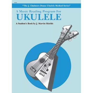 A Music Reading Program for Ukulele by J. Marvin Shields