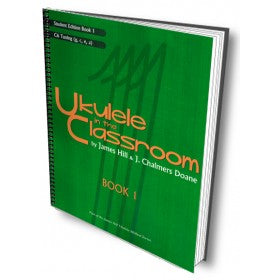 Ukulele in the Classroom book 1 C6 Tuning - Student Ed. by James Hill