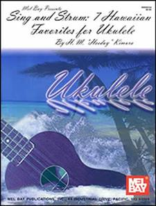 Sing and Strum: 7 Hawaiian Favorites for Ukulele by Hideo M. Kimura