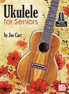 Ukulele for Seniors (Book+Online Audio)  by Joe Carr