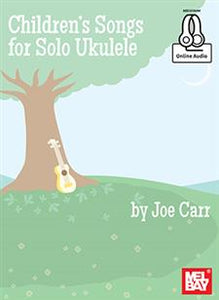 Children's Songs for Solo Ukulele (Book + Online Audio) by Joe Carr