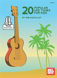 20 Popular Uke Tunes for Kids (Book+Online Audio) by Rob MacKillop