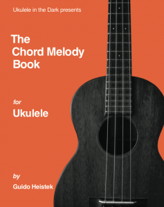 Chord Melody Book for Ukulele by Guido Heistek