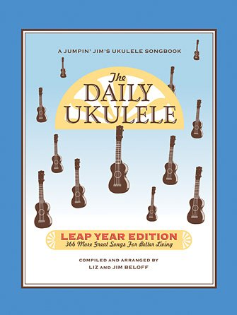 The Daily Ukulele 366 More Songs for Better Living