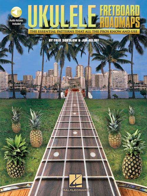 Fretboard Roadmaps Ukulele by Jim Beloff and Fred Sokolow