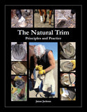 The Natural Trim: Principles and Practice (2012, 2019 rev. ed.)