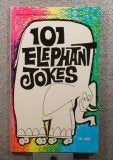 One Hundred and One Elephant Jokes