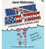 Brit-Think/Ameri-Think: A Transatlantic Survival Course