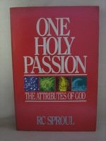 One Holy Passion: The Consuming Thirst to Know God