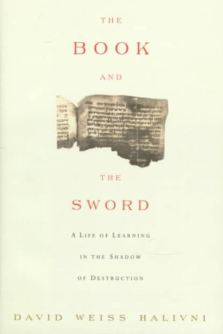 The Book and the Sword: A Life of Learning in the Shadow of Destruction