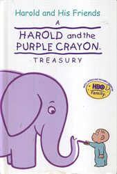 Harold and the Purple Crayon Treasury (4 books in 1): Harold and the Giant Garden; Animals Animals Animals; The Birthday Present; and Harold Finds a Friend