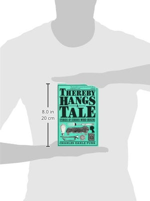 Thereby Hangs a Tale: Stories of Curious Word Origins (Perennial Library)