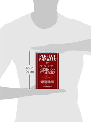 Perfect Phrases for Presenting Business Strategies (Perfect Phrases Series)