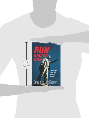 Run Racist Run: Journeys Into The Heart Of Racism