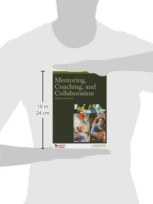 Mentoring, Coaching, and Collaboration: : Special Edition for Laureate Education, Inc.