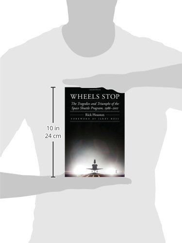 Wheels Stop: The Tragedies and Triumphs of the Space Shuttle Program, 1986-2011 (Outward Odyssey: A People's History of Spaceflight)