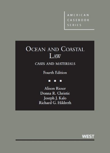 Ocean and Coastal Law, Cases and Materials (American Casebook Series)