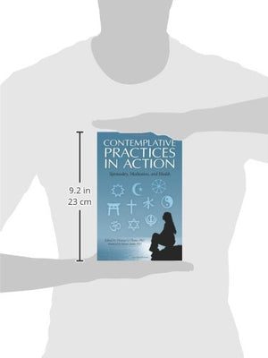 Contemplative Practices in Action: Spirituality, Meditation, and Health
