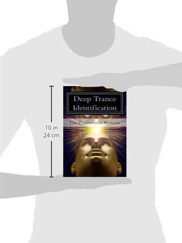Deep Trance Identification: The Companion Manual
