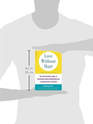 Love Without Hurt: Turn Your Resentful, Angry, or Emotionally Abusive Relationship into a Compassionate, Loving One