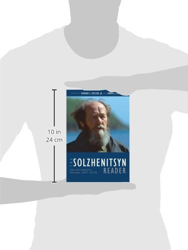 The Solzhenitsyn Reader: New and Essential Writings, 1947-2005