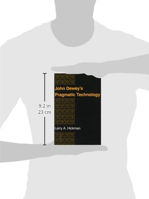 John Deweys Pragmatic Technology (Indiana Series in the Philosophy of Technology)